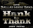 Dallas Moore Band - Hank to Thank