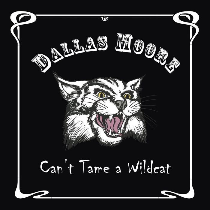 Dallas Moore - Can't Tame a Wildcat