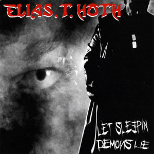 Elias T. Hoth - Let Sleeping Demons Lie
