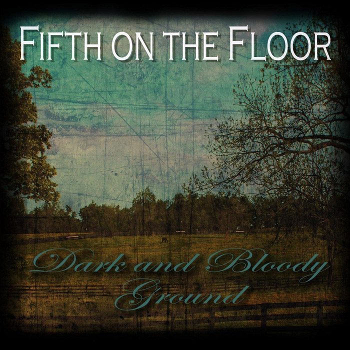 Fifth on the Floor - Dark and Bloody Ground