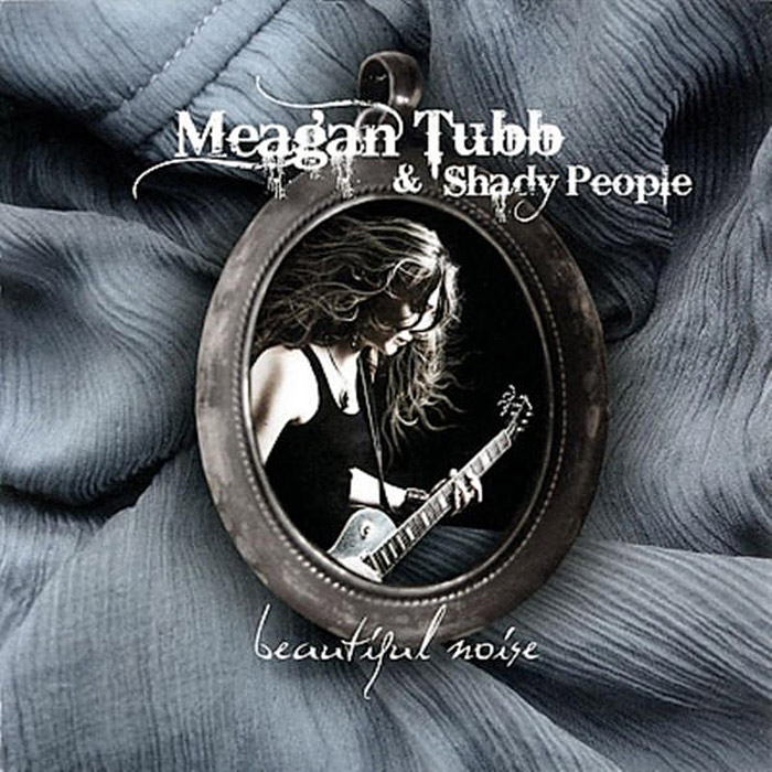 Meagan Tubb & Shady People - Beautiful Noise